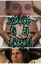 ¡¿Quien es el Padre?! by LocaPorElRubirex