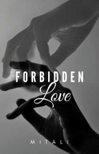 Forbidden Love ( Book#1 ) by mits_06