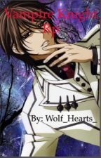 Vampire Knight Rp by -Blue_Roses-