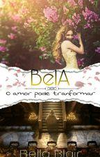 Bela - O amor pode transformar. by BelaBlair