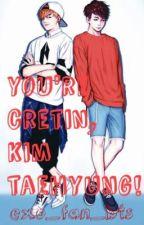 Ты кретин, Ким Тэхен!  by EXO_fan_BTS