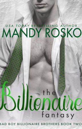 The Billionaire Fantasy (Bad Boy Billionaire Brothers Book 2) by Mandyrosko