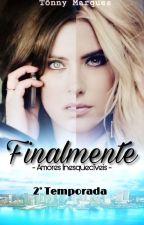 Finalmente - Amores Inesquecíveis ( Romance Lésbico) by TonnyMarques