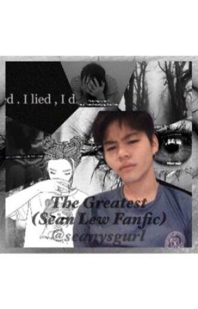 The Greatest (Sean Lew Fanfic) by seanysgurl