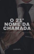 O 21° Nome Da Chamada - Livro 5  by Larixpl