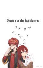 Guerra de hackers [Seven Mystic Messenger] by Nan_707