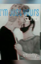 I'm just yours ||Currbi by kawaiicurrbi