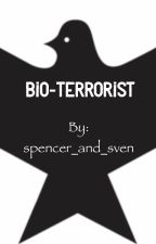 Bio-Terrorist by spencer_and_sven