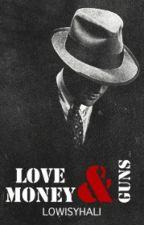 Love, Money & Guns (LS) by lowisyhali