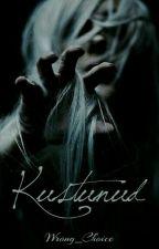 KUSTUNUD (PAUSIL) by Wrong_choice