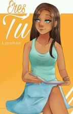 Eres Tú [CDM - Priya] by Lynphae