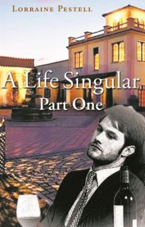 A Life Singular - Part One by lpestell