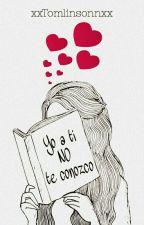 Yo a ti no te conozco. (Louis Tomlinson) #PGP2017 #PNovel by xxTomlinsonnxx