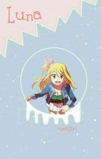 Luna; NaLu♡ (PAUSADA) by -onigiri