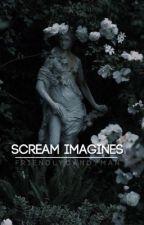 Scream Imagines  by Friendlycandyman