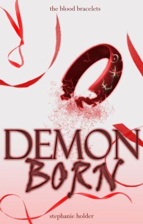 The Blood Bracelets #2: Demon Born by SJ_Holder