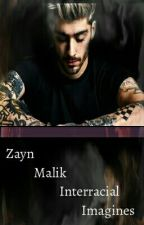 ZAYN Smut And Imagines (INTERRACIAL)  by ZouisTopAsh
