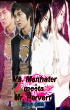 Ms. Manhater meets Mr. Pervert d^_____^b by ashira16