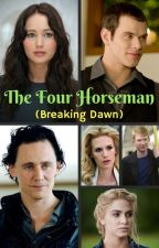 The Four Horseman (Breaking Dawn) by insaneredhead