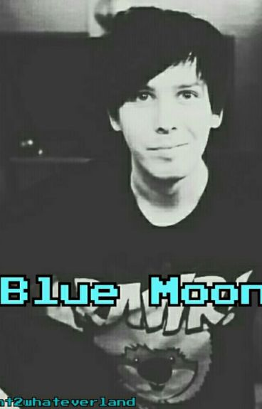 Blue Moon (Phil Lester x Reader)