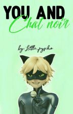 You and Chat noir by Little_pyscho
