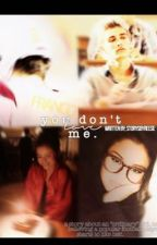 You don't love me. | storysbyreese by storysbyreese