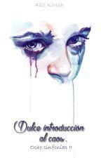 Dulce introducción al caos. [EN PAUSA] by NEDalhy