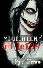 mi vida con jeff the killer by Elecim
