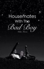 Housemates with the Bad Boy by _ImmaBookWorm_