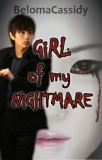 Girl of my Nightmare [Short Story / Completed] by BelomaCassidy