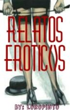 Relatos Eroticos by LoroPinto