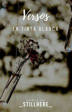 Versos en tinta blanca  by _Stillhere_