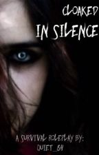Cloaked In Silence | A Survival Roleplay by Abiel-