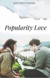 Popularity Love by BatteryyJanee