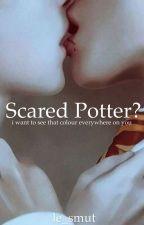 Scared Potter?  [v slow updates]  by le_smut