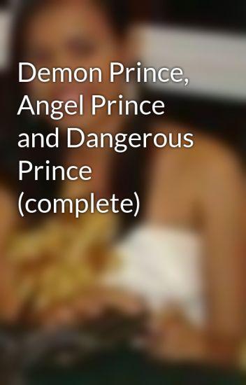 Demon Prince, Angel Prince and Dangerous Prince (complete)