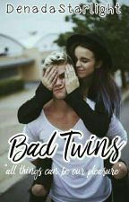 Bad Twins  by DenadaStarlight