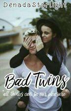 Bad Twins  by DenadaStarlight