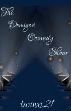 The Demigod Comedy Show by twinxs21