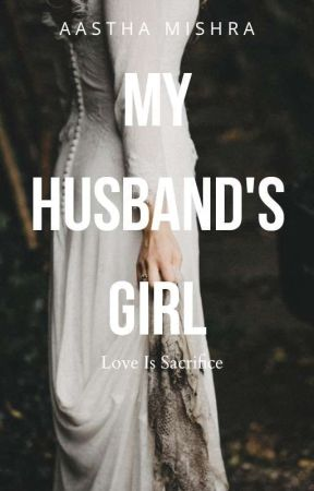 My Husband's Girl by ms_aasthamishra