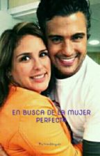 EN BUSCA DE LA MUJER PERFECTA by YensiMorgado