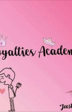 Royalties Academy  Book I *COMPLETE* by JustineBiscocho