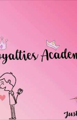 Royalties Academy  Book I *COMPLETE*
