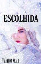 A Escolhida Vol.1 - Revisão by Joana_alvess