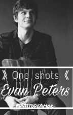 One shots 》Evan Peters. by PuntitoDeAmor