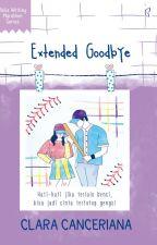 Extended Goodbye [Sudah Terbit] by beliawritingmarathon