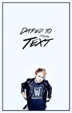 Dared To Text || Clifford  by fireflymikey