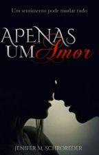 Apenas Um Amor by Jenynha_MS