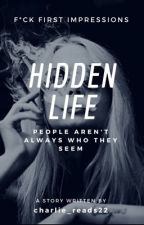 Hidden Life (in editing) by charlie_reads22