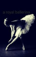 a royal ballerina by gingersnap731